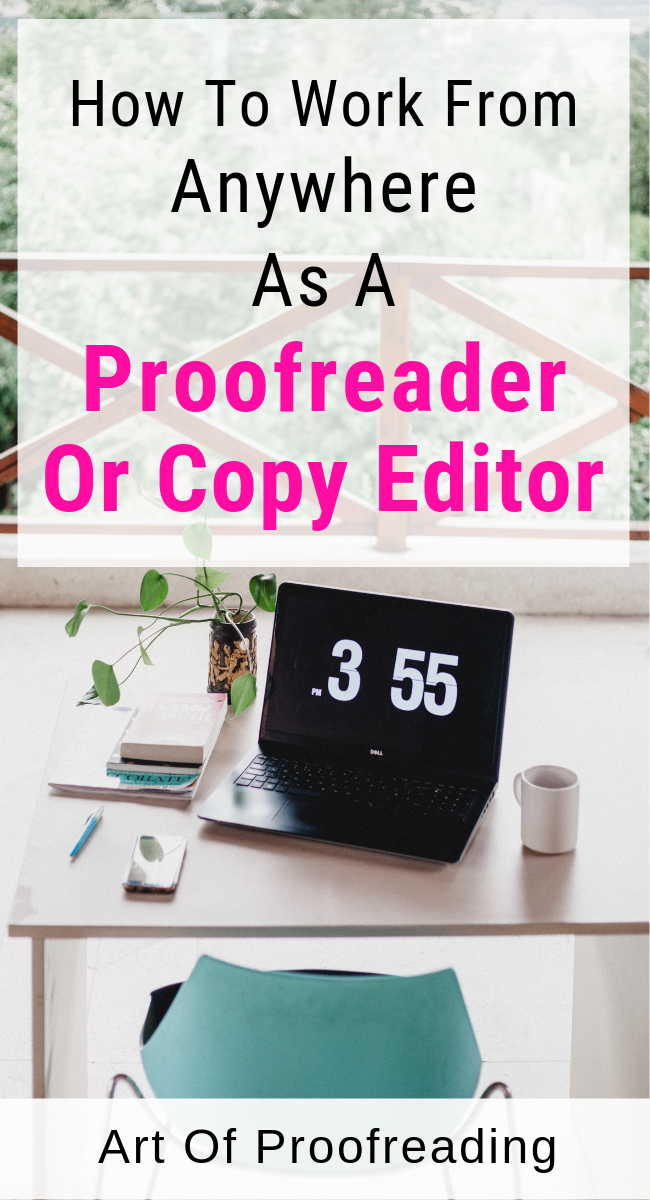 How To Work From Anywhere As A Proofreader Or Copy Editor Proofreader Copy Editor Remote Work