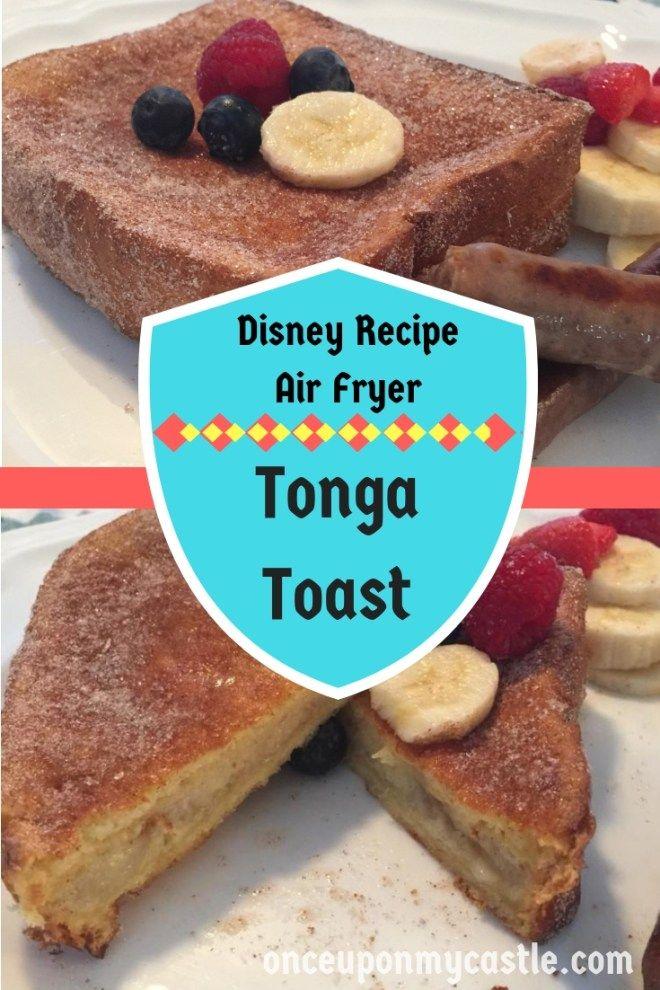 Disney's Tonga Toast Air Fryer Recipe! Recipe in 2020