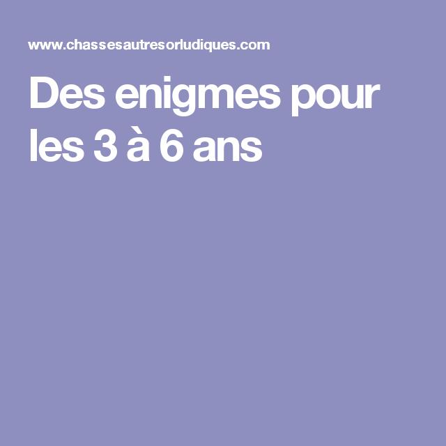 Des Enigmes Pour Les 3 A 6 Ans Enigmes Devinette Enfant Enfant 6 Ans