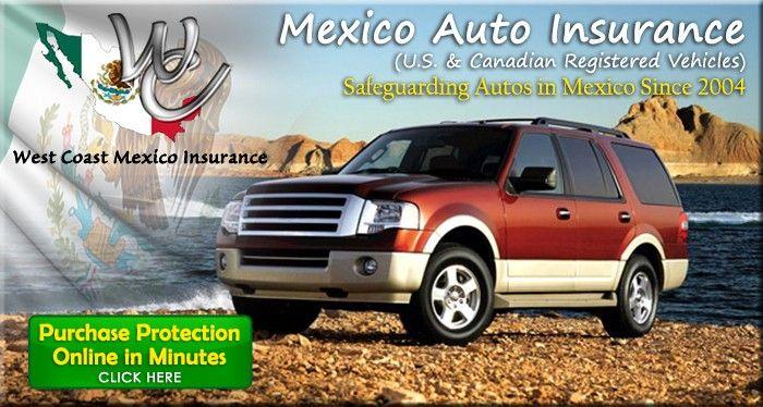 Pin By West Coast Mexico Insurance On Mexico Auto Insurance Auto