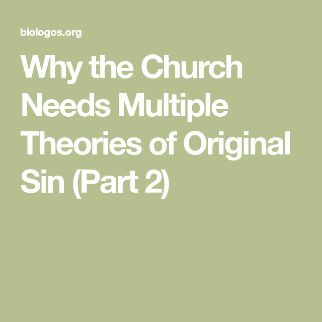 Why The Church Needs Multiple Theories Of Original Sin Part 2