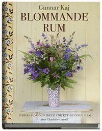 Blommande rum : inspiration och idéer för ett levande hem (inbunden)