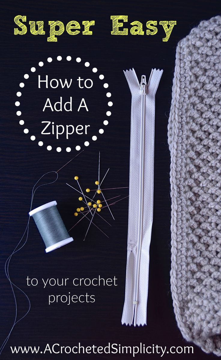 Super Easy Way to Add a Zipper to Your Crochet Projects | Pinterest ...
