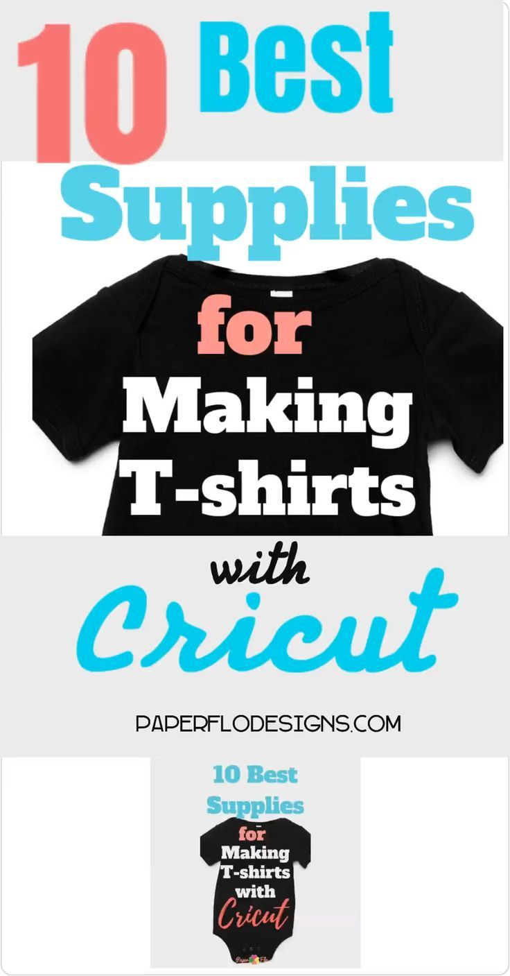 10 Must Have Supplies for Making Tshirts with Cricut