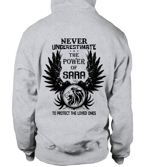 # SARA NEVER UNDERESTIMATE THE POWER OF SARA .  SARA NEVER UNDERESTIMATE THE POWER OF SARA  A GIFT FOR A SPECIAL PERSON   It's a unique tshirt, with a special name!   HOW TO ORDER:  1. Select the style and color you want:  2. Click Reserve it now  3. Select size and quantity  4. Enter shipping and billing information  5. Done! Simple as that!  TIPS: Buy 2 or more to save shipping cost!   This is printable if you purchase only one piece. so dont worry, you will get yours.   Guaranteed safe…