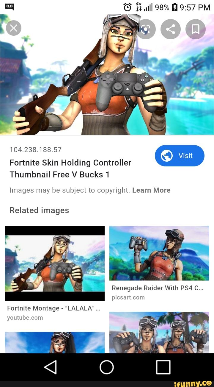 El G E Ii 98 A 9 57 Pm 10423818857 Fortnite Skin Holding Controller Thumbnail Free V Bucks1 Images May Be Subject To Copyright Learn More Related Images Fortnite Youtube Channel Art Renegade