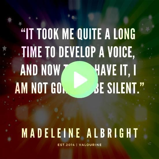Albright Quote  It took me quiet a long time to develop a voice and now that I have it I am not going to be silent  Poster by QuotesGalore  Madeleine Albright Quote  It t...