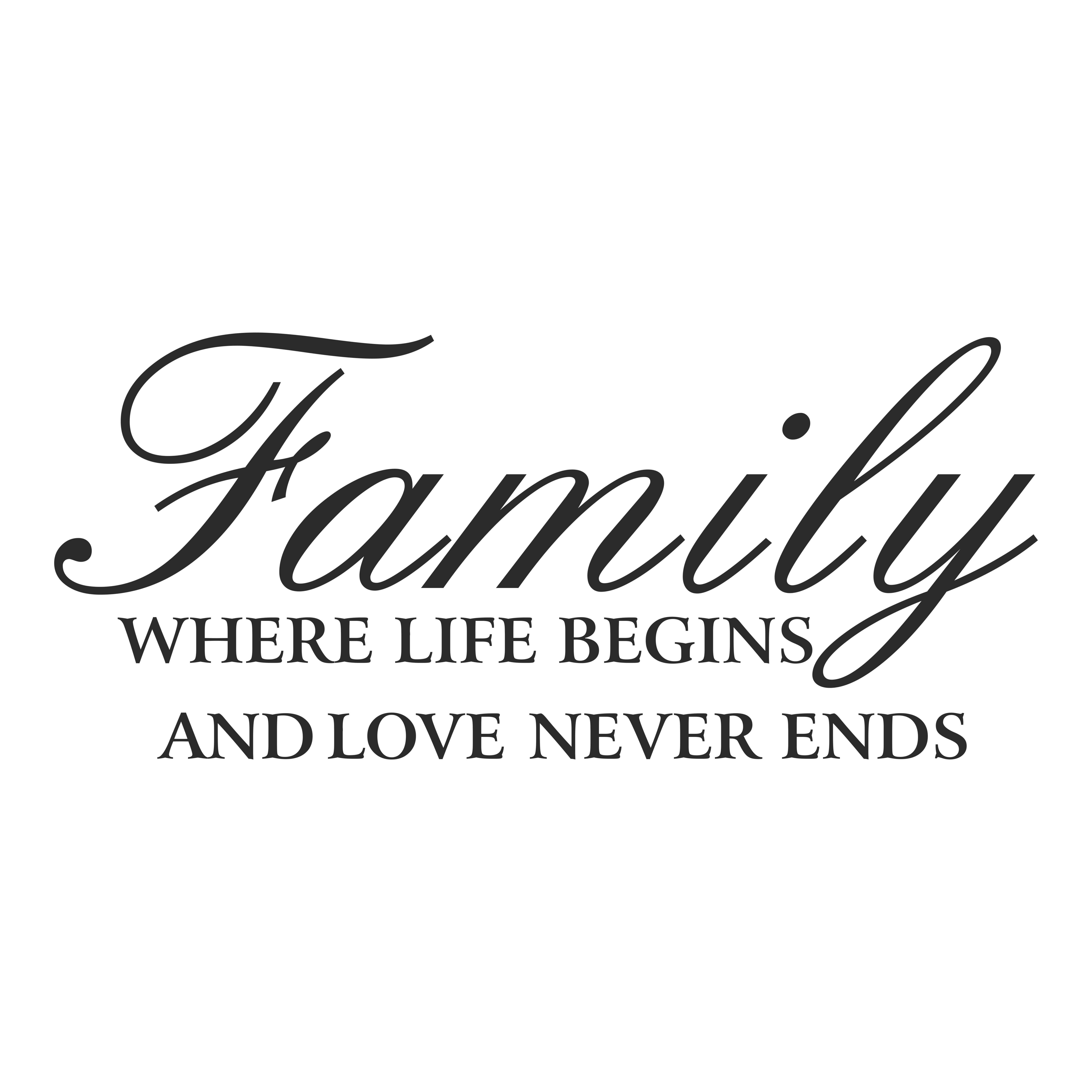 Family Where Life Begins and Love Never Ends Vinyl Wall  |Family Love Life
