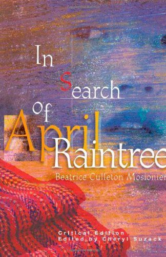 In Search Of April Raintree By Beatrice Culleton Mosionier The  In Search Of April Raintree By Beatrice Culleton Mosionier The Powerful And  Moving Life Stories Of An Essay On Science also Essay On Newspaper In Hindi Thesis Essay Topics