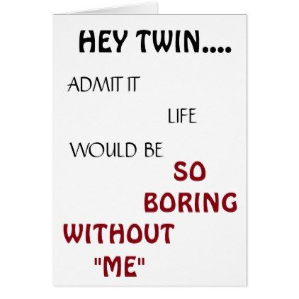 Life would be boring twin birthday humor card kids birthday party life would be boring twin birthday humor card kids birthday party gift idea child bookmarktalkfo Image collections
