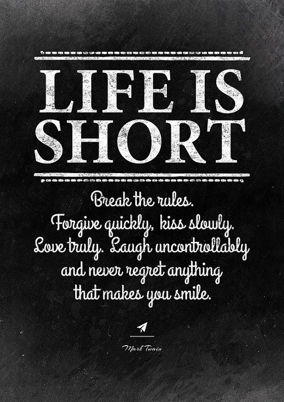 Inspirational Quote About Life Life Is Short Break The Rules
