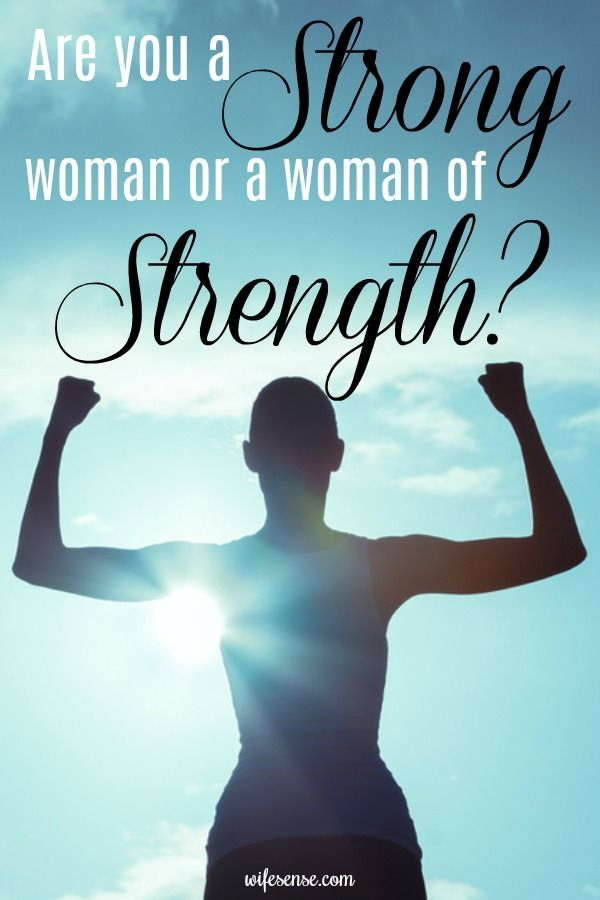 Physical strength, brains, and a winning personality will get you far, but it takes more than that to be a woman of strength who can handle crisis. #wifesense #strongwoman #mom #character