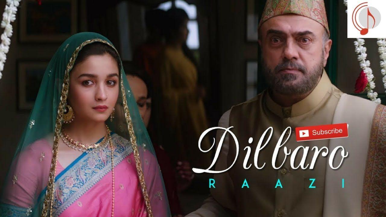 Dilbaro Raazi Alia Bhatt Harshdeep Kaur Vibha Saraf Shankar Mah Latest Bollywood Songs New Hindi Songs Bollywood Songs