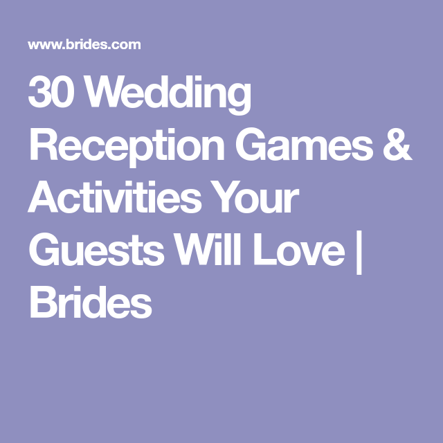 Wedding Reception Games For Guests: 30 Wedding Reception Games & Activities Your Guests Will