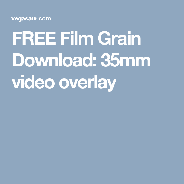 FREE Film Grain Download: 35mm video overlay | Free Assets