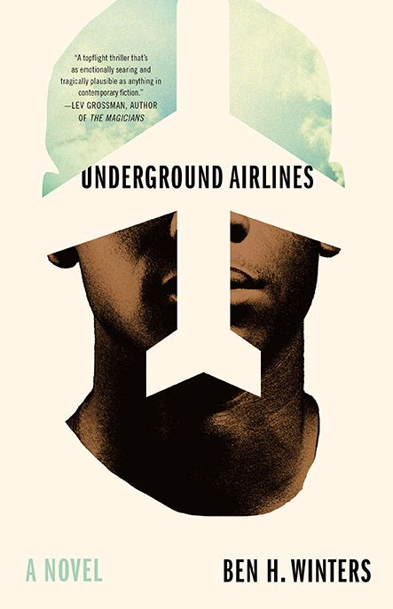 Underground Airline by Ben H Winters