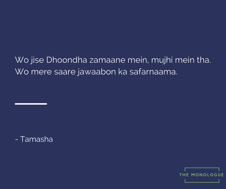 Quote From Tamasha The Monologue Themonologue Movies Tamasha