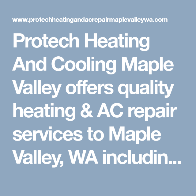 Protech Heating And Cooling Maple Valley Offers Quality Heating