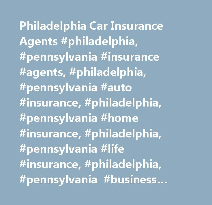 Philadelphia Car Insurance Agents Philadelphia Pennsylvania