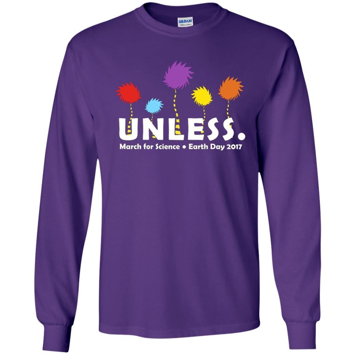Unless March Sciene Earth Day 2017 G240 Gildan LS Ultra Cotton T-Shirt