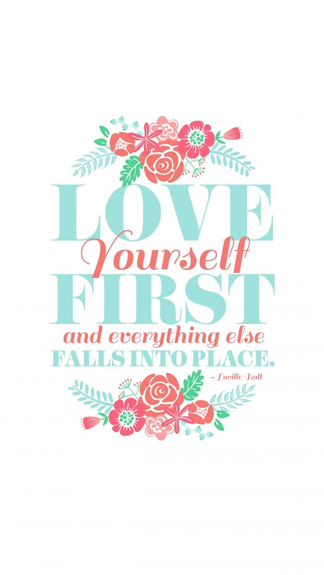 Love Yourself First Quote Iphone Lovely Quote Love Quotes Wallpaper