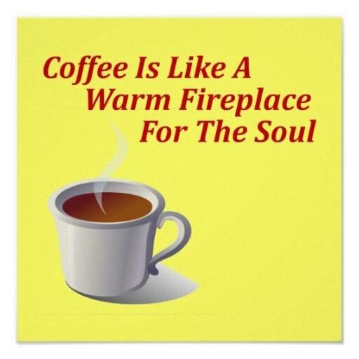 Coffee is like a warm fireplace for the soul. #Coffee #quote