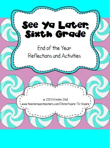 See Ya Later Sixth Grade End Of The Year Reflections And