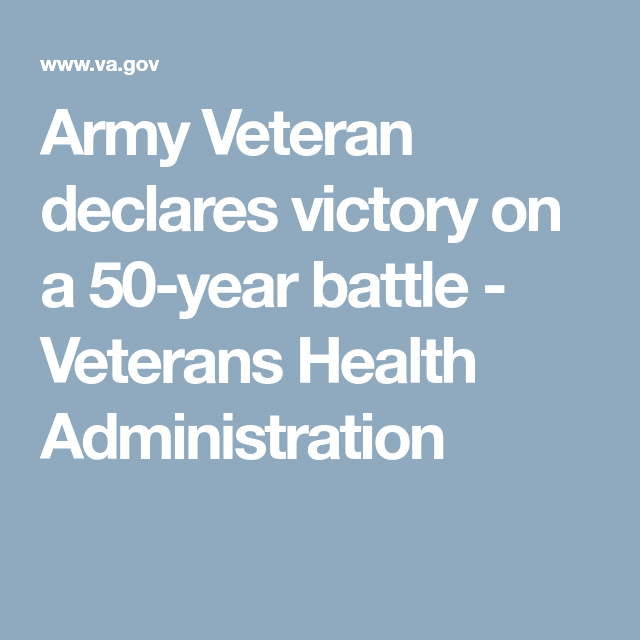Army Veteran Declares Victory On A 50 Year Battle Veterans