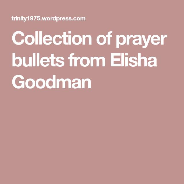 Collection of prayer bullets from Elisha Goodman | Free stuff