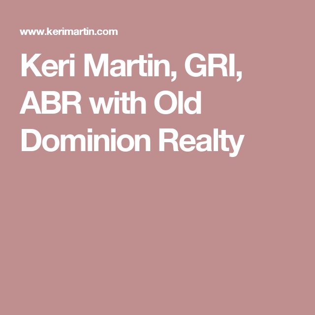 Keri Martin, GRI, ABR with Old Dominion Realty