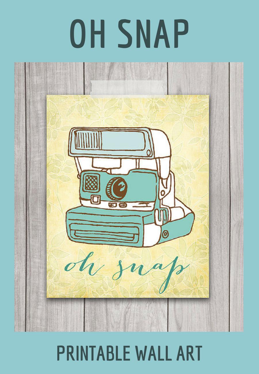 Printable wall art | Oh Snap | vintage polaroid camera | diy home ...