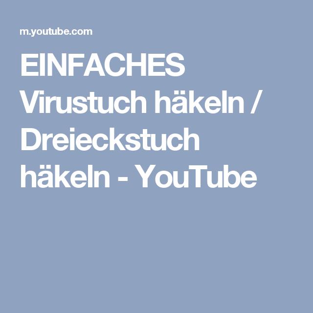 Einfaches Virustuch Häkeln Dreieckstuch Häkeln Youtube