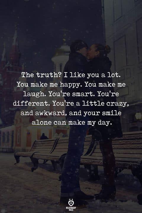 The Truth? I Like You A Lot. You Make Me Happy. You Make Me Laugh