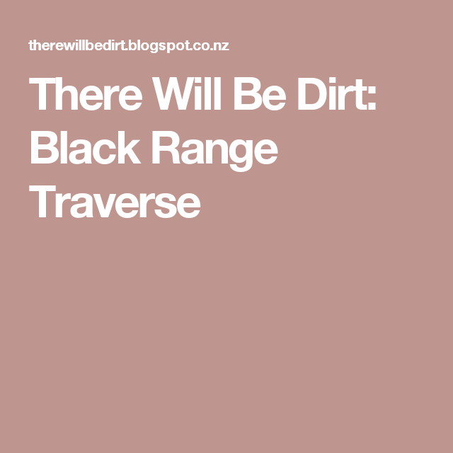 There Will Be Dirt: Black Range Traverse