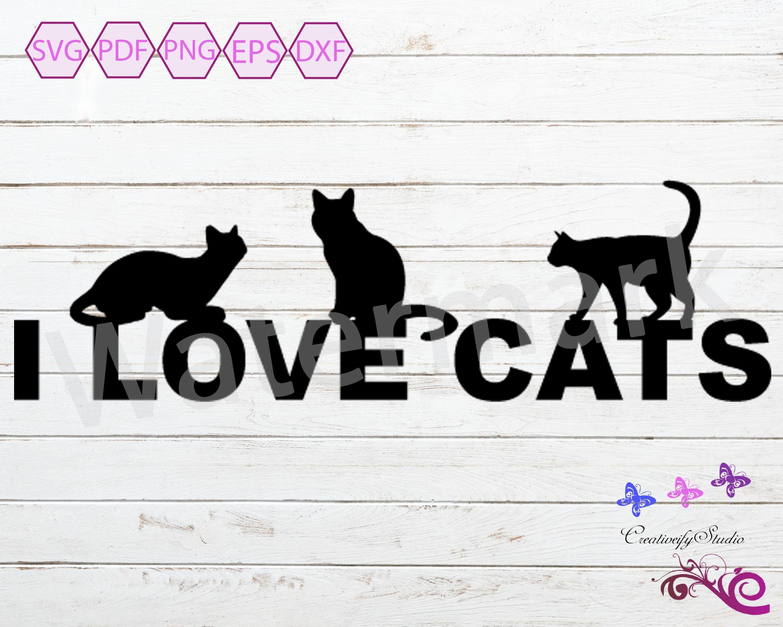 Download I Love Cats SVG, Cat Sign, Pet Lover, Cat Decal, Fur Mama ...