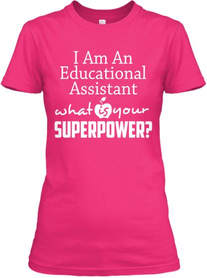 ca0a6730 Educational Assistant SUPERPOWER Shirts! | Teespring | T shirts ...