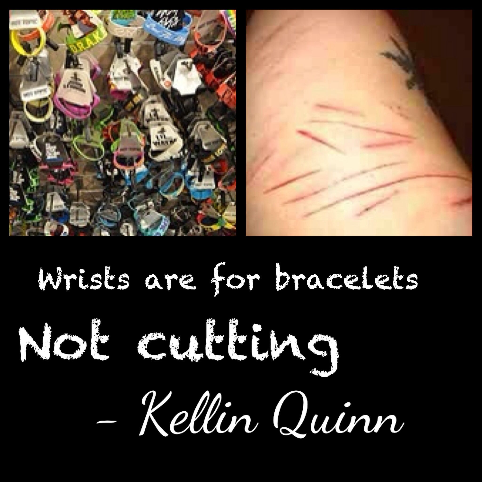 Kellin Quinn Quote Wrists Are For Bracelets Not Cutting
