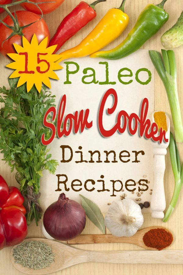 Delicious Paleo Slow Cooker Dinner Recipes for Fall 15 Paleo comfort food dinners in a slow cooker...15 Paleo comfort food dinners in a slow cooker...