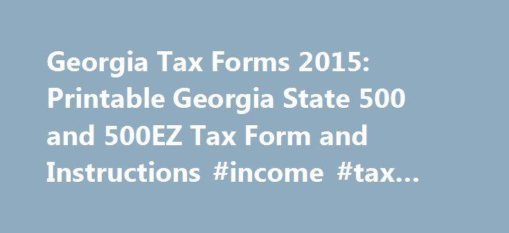 Georgia Tax Forms 2015: Printable Georgia State 500 and 500EZ Tax ...