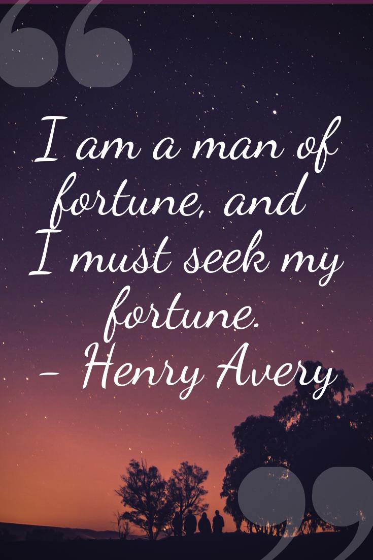 Henry Avery Quotes : henry, avery, quotes, Henry, Avery, Fortune,
