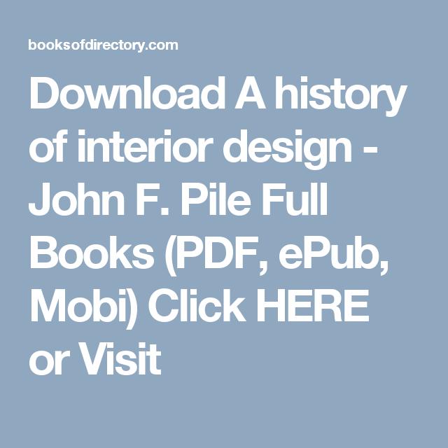 Download A History Of Interior Design John F Pile Full Books Pdf Epub Mobi Click Here Or Visit