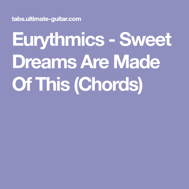 Eurythmics - Sweet Dreams Are Made Of This (Chords) | Musical ...