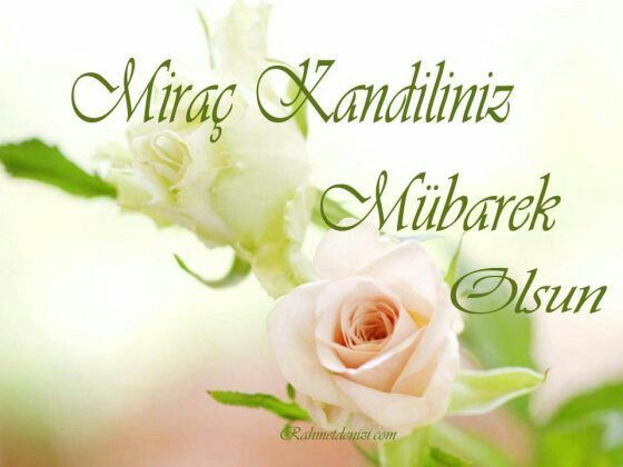 Mirac Kandili Mesajlari Kisa Cok Iyi Abi Messages Morning Images Oil Lamps