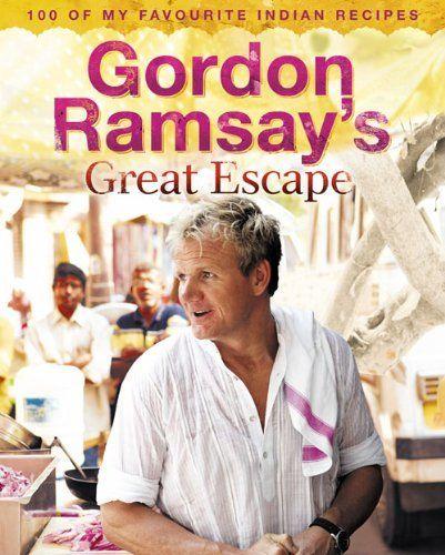 Gordon Ramsay S Great Escape 100 Of My Favourite Indian Recipes By Gordon Ramsay 21 51 272 Pages A Gordon Ramsay Indian Food Recipes Gordon Ramsey Recipes