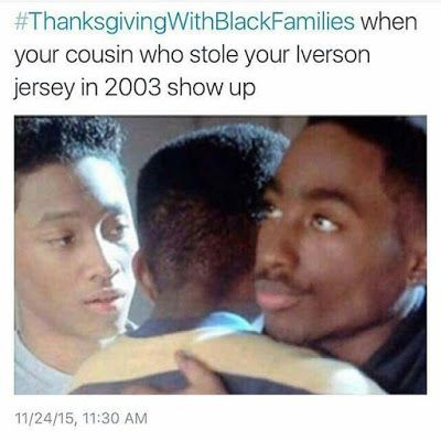 ebbf12fc33430a2265a49cd352cc800c thanksgiving with black families memes twitter 2017 thanksgiving