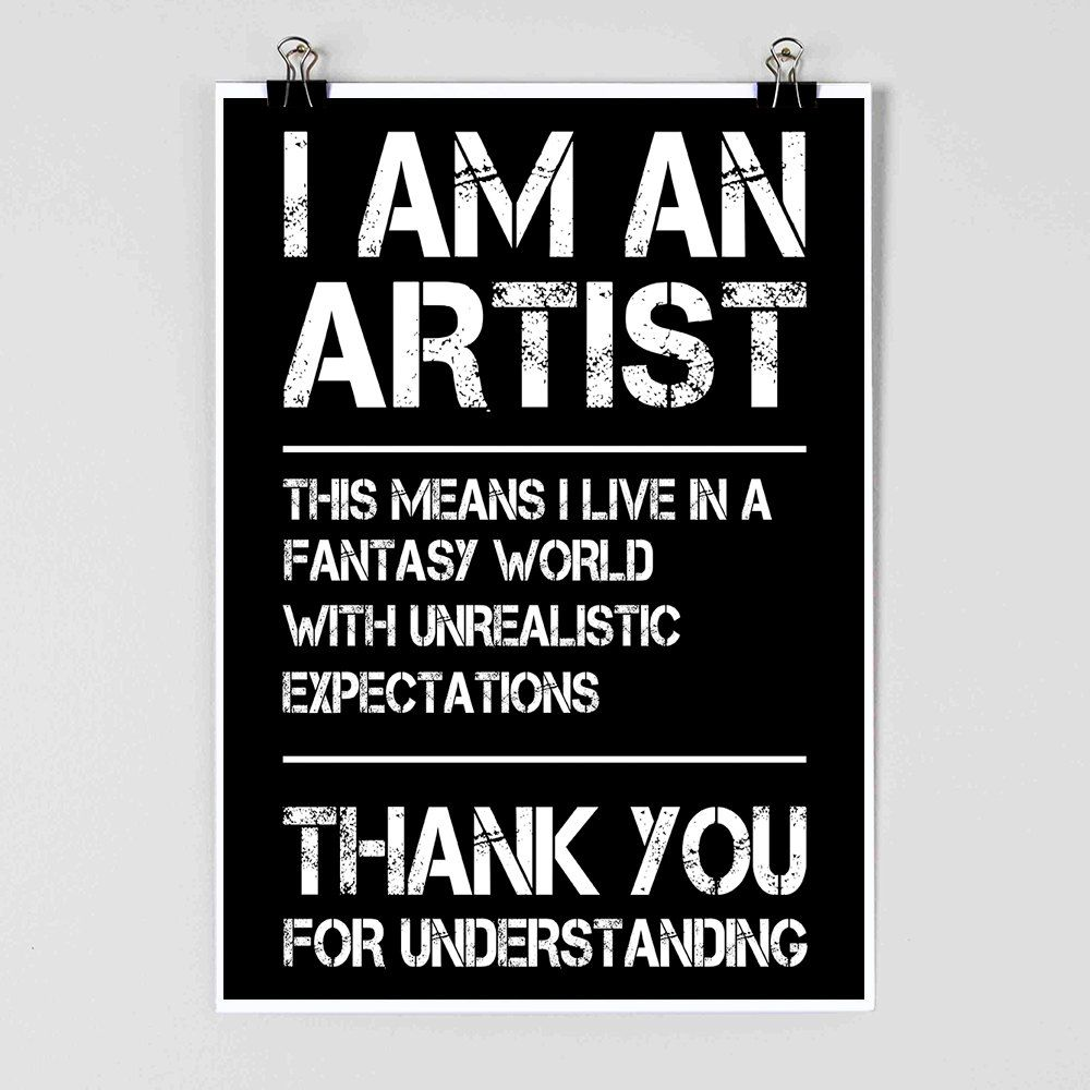 i am an artist artist poster funny poster by flyingpalmstudio 11 00