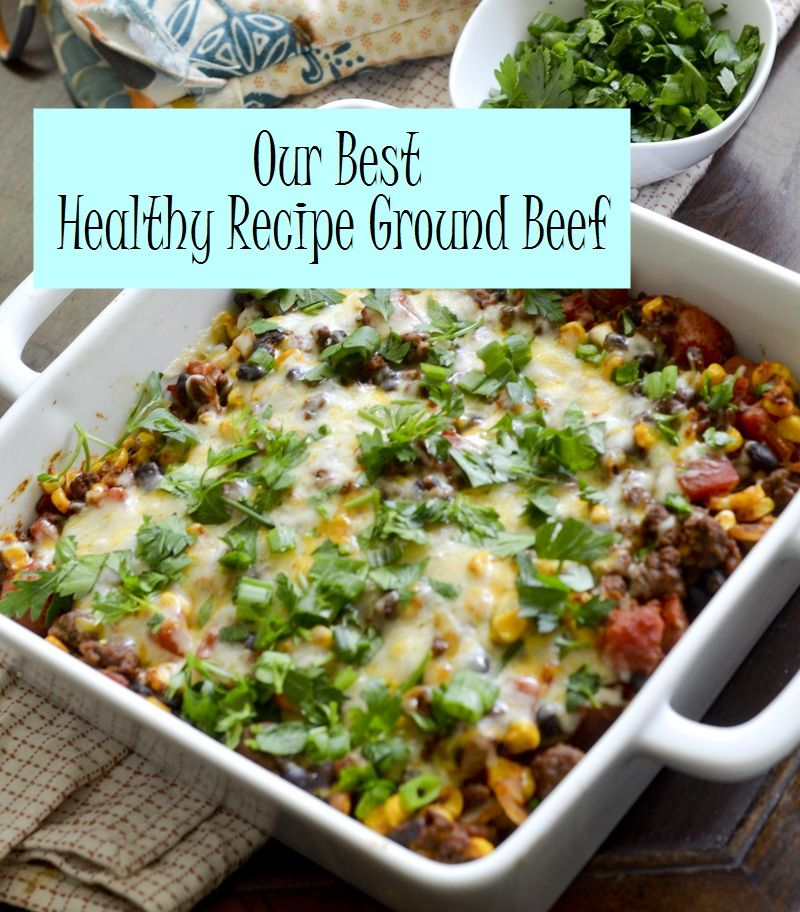 Our Best Healthy Recipe Ground Beef