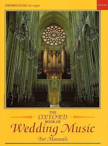 The Oxford Book Of Wedding Music For Manuals Organ
