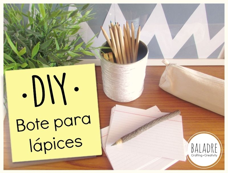 DIY - Bote para lapices - Pencil pot - BALADRE Crafting·Creativity