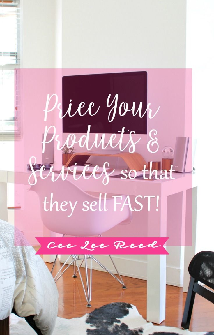 Price your product so it sells fast by CeeLeeReed.com